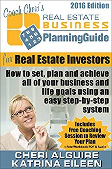 Coach Cheri's Business Planning Guide for Real Estate Investors: How to set, plan and achieve all of your business and life goals. (Coach Cheri's Business Planning Guides Book 6)
